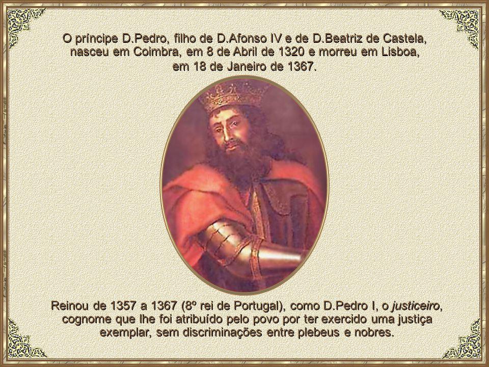 O príncipe D. Pedro, filho de D. Afonso IV e de D