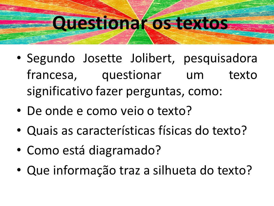 Questionar os textos Questionar textos