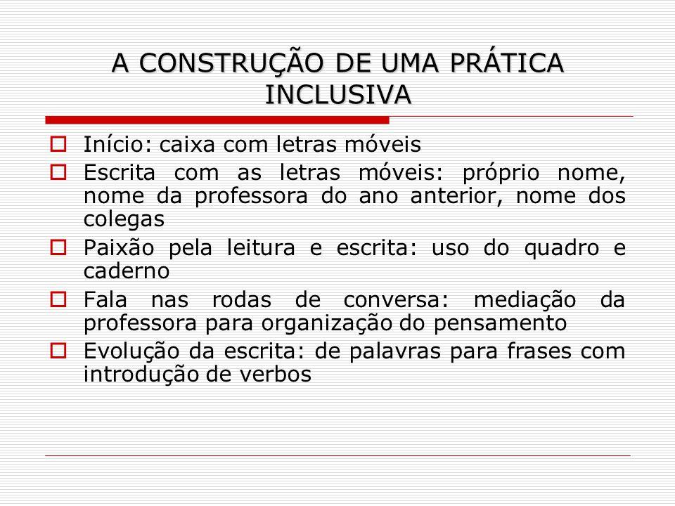 A CONSTRUÇÃO DE UMA PRÁTICA INCLUSIVA