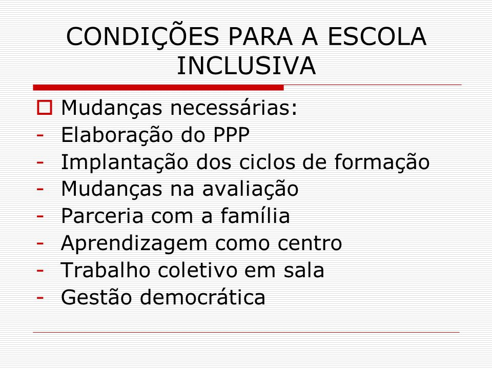 CONDIÇÕES PARA A ESCOLA INCLUSIVA