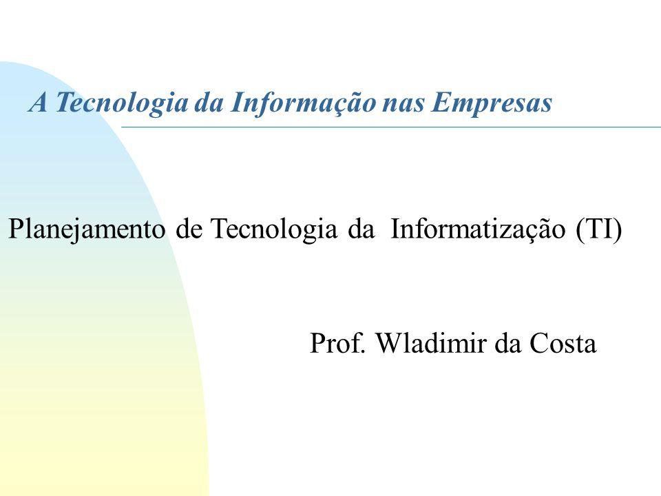 Planejamento de Tecnologia da Informatização (TI)