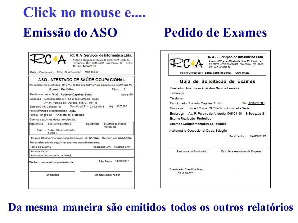 Click no mouse e.... Emissão do ASO Pedido de Exames