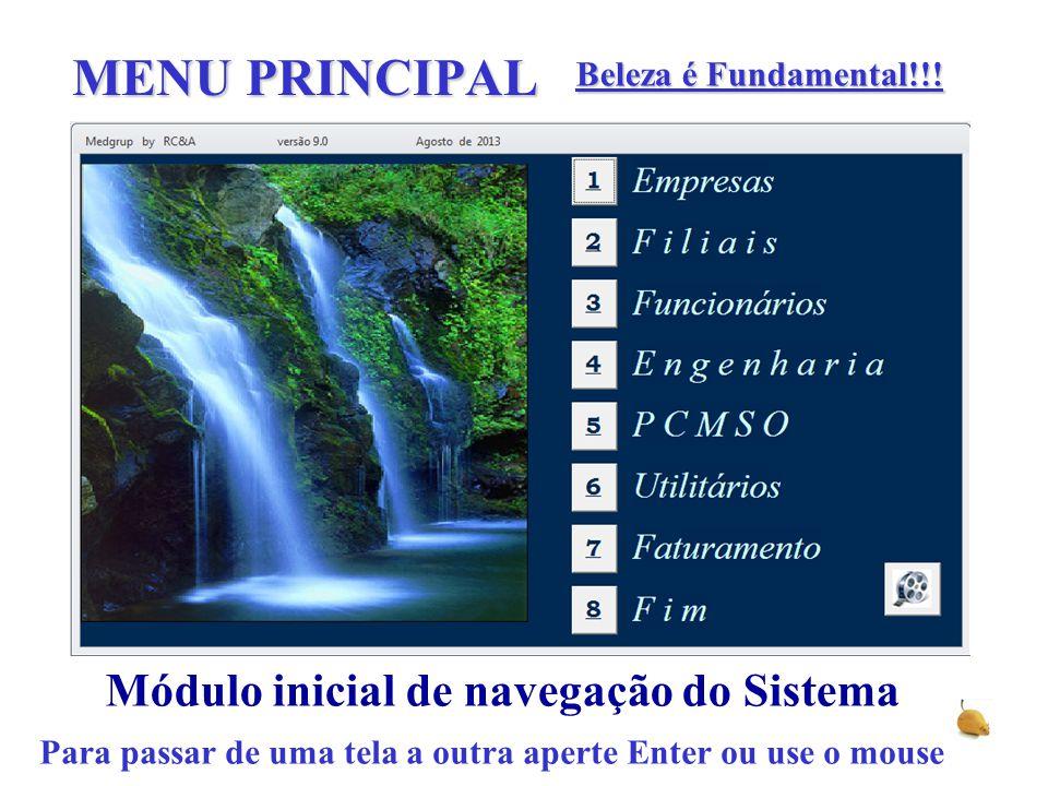 MENU PRINCIPAL Módulo inicial de navegação do Sistema