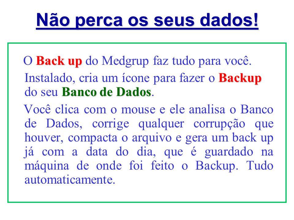 Não perca os seus dados! O Back up do Medgrup faz tudo para você.