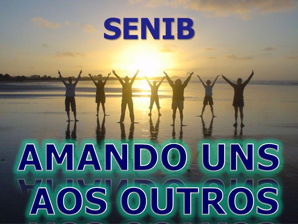 SENIB AMANDO UNS AOS OUTROS