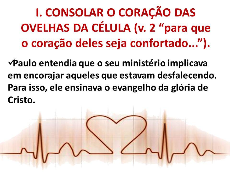 I. CONSOLAR O CORAÇÃO DAS OVELHAS DA CÉLULA (v