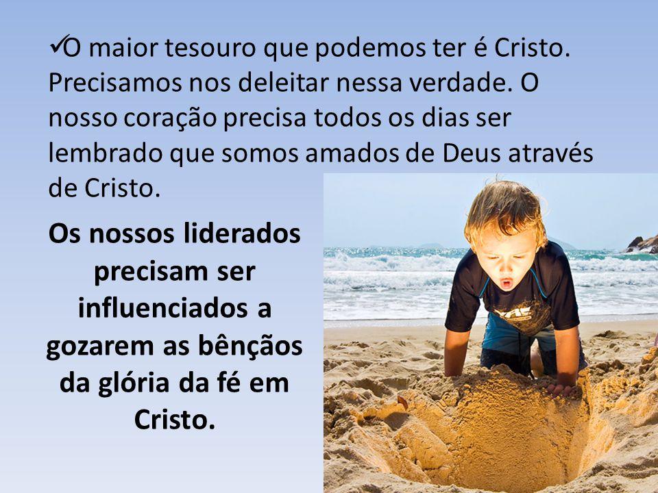 O maior tesouro que podemos ter é Cristo
