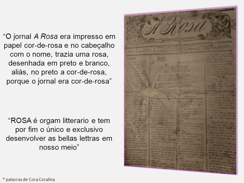 O jornal A Rosa era impresso em papel cor-de-rosa e no cabeçalho com o nome, trazia uma rosa, desenhada em preto e branco, aliás, no preto a cor-de-rosa, porque o jornal era cor-de-rosa