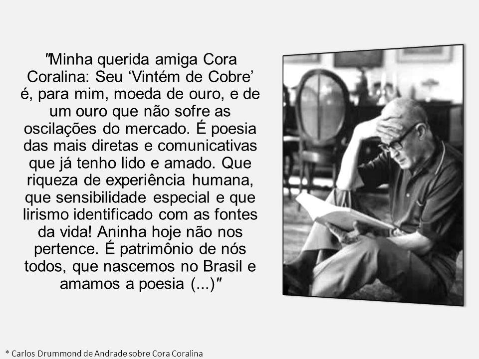 * Carlos Drummond de Andrade sobre Cora Coralina
