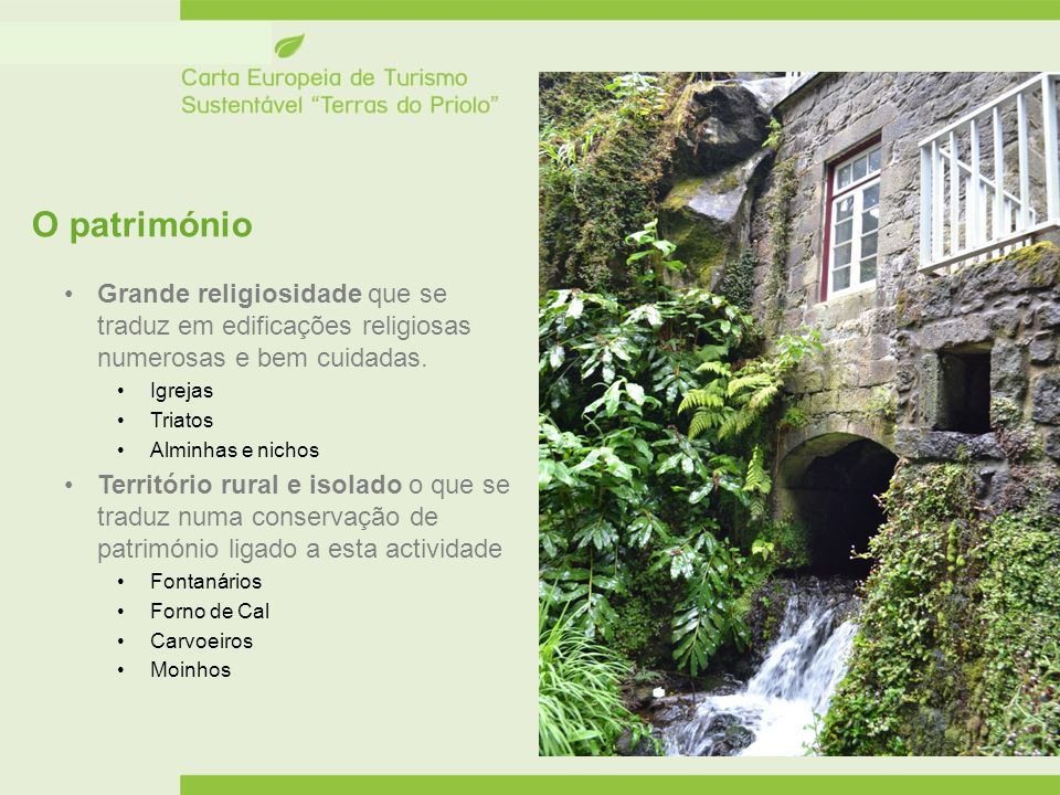 O património Grande religiosidade que se traduz em edificações religiosas numerosas e bem cuidadas.