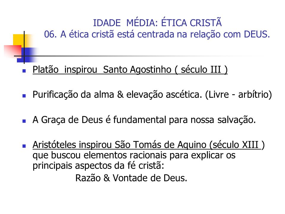 IDADE MÉDIA: ÉTICA CRISTÃ 06
