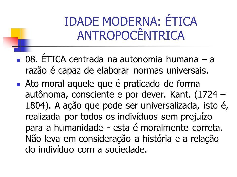 IDADE MODERNA: ÉTICA ANTROPOCÊNTRICA
