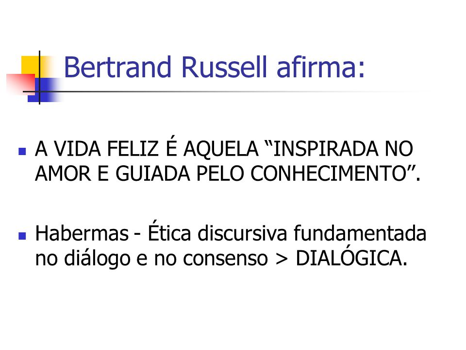 Bertrand Russell afirma: