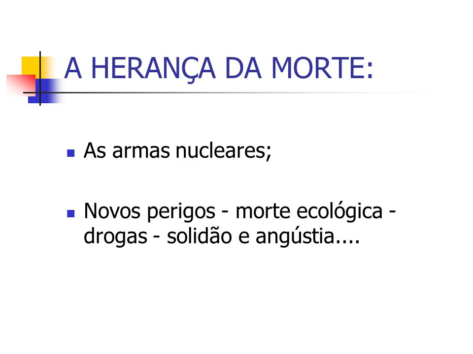 A HERANÇA DA MORTE: As armas nucleares;