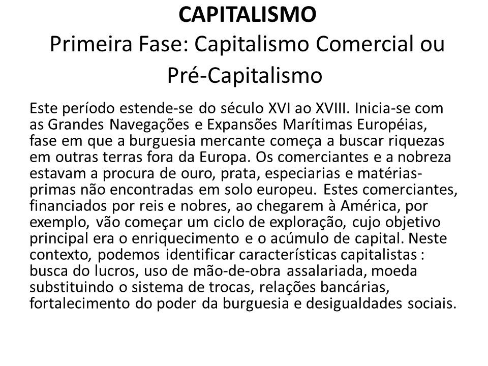 CAPITALISMO Primeira Fase: Capitalismo Comercial ou Pré-Capitalismo