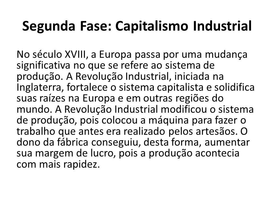 Segunda Fase: Capitalismo Industrial