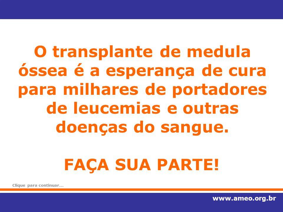 O transplante de medula óssea é a esperança de cura para milhares de portadores de leucemias e outras doenças do sangue.