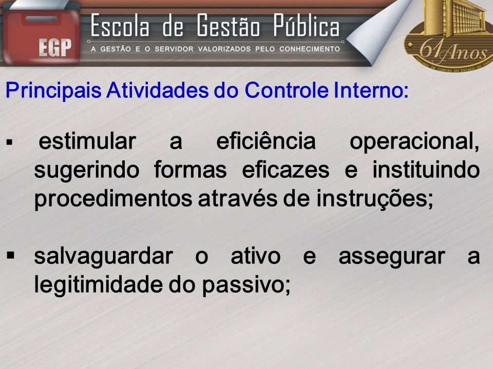 salvaguardar o ativo e assegurar a legitimidade do passivo;