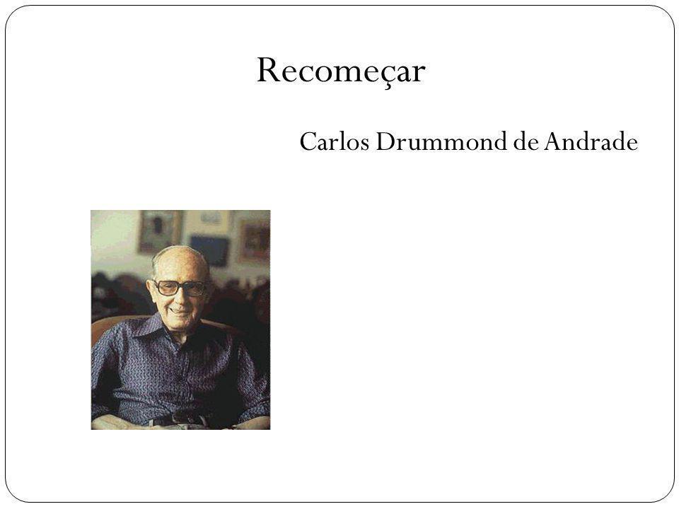 Recomeçar Carlos Drummond de Andrade