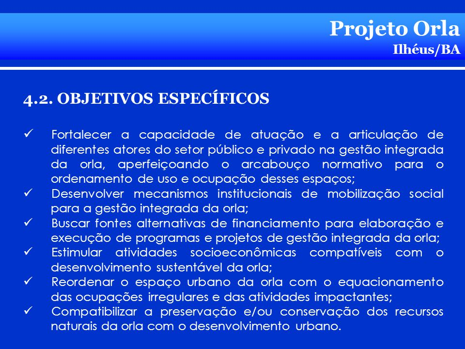 Projeto Orla 4.2. OBJETIVOS ESPECÍFICOS Ilhéus/BA