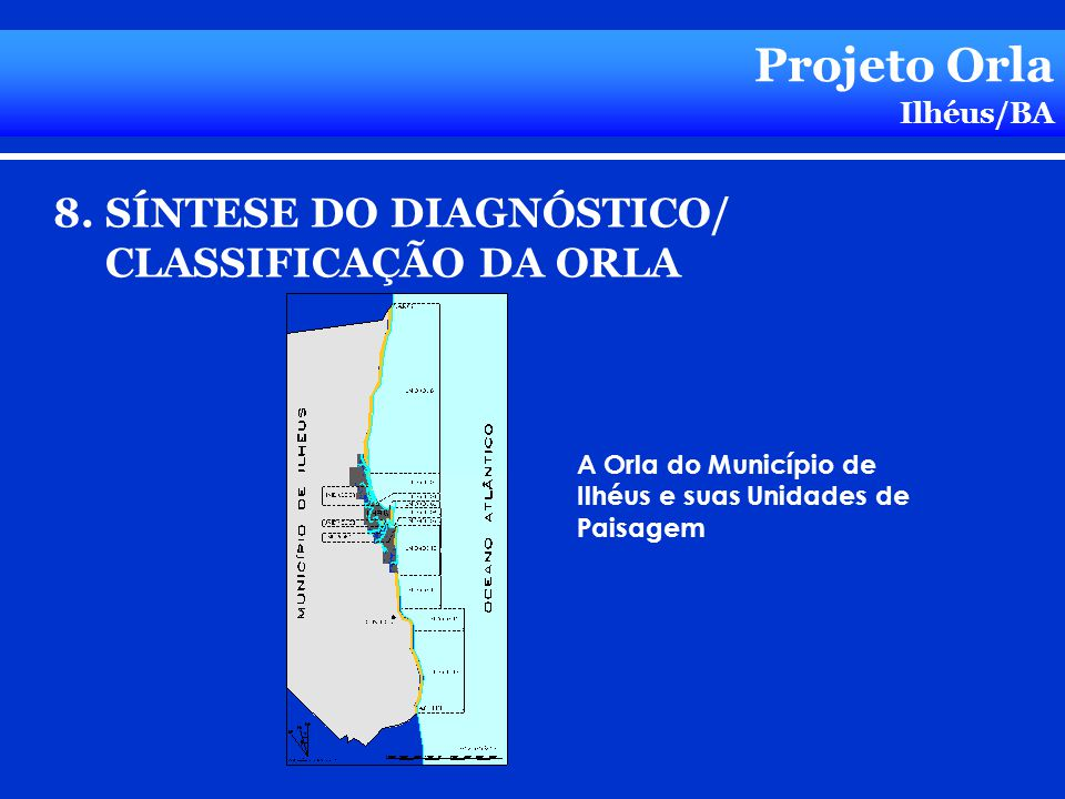 Projeto Orla 8. SÍNTESE DO DIAGNÓSTICO/ CLASSIFICAÇÃO DA ORLA