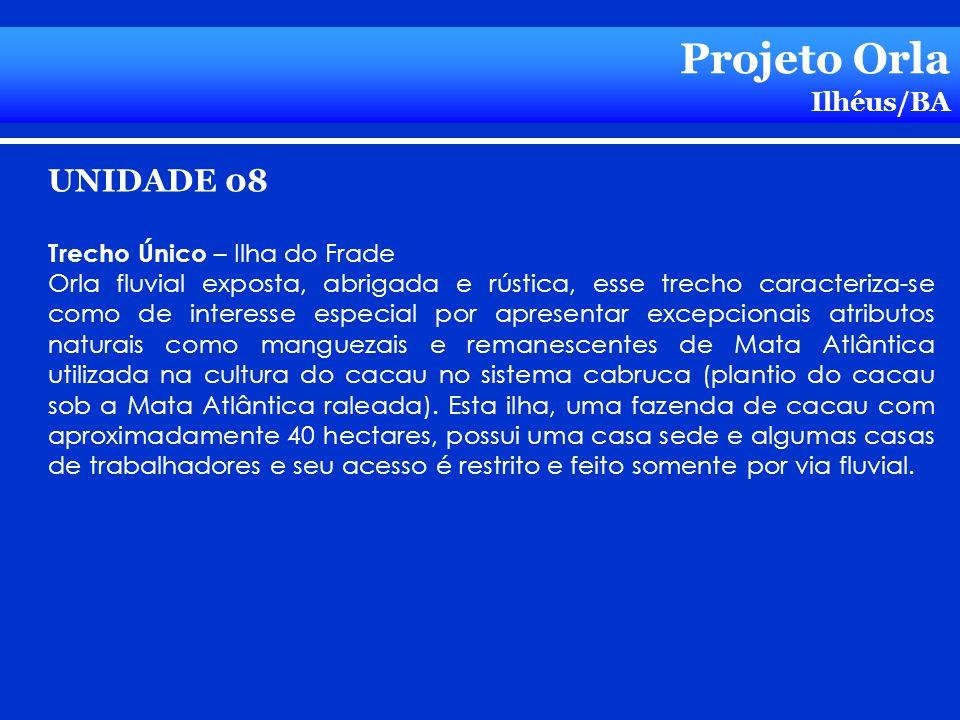 Projeto Orla UNIDADE 08 Ilhéus/BA Trecho Único – Ilha do Frade