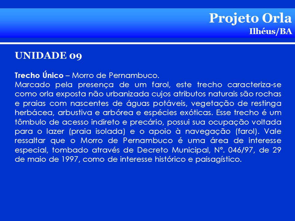 Projeto Orla UNIDADE 09 Ilhéus/BA Trecho Único – Morro de Pernambuco.