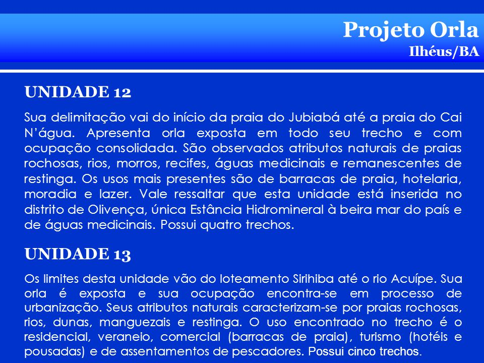 Projeto Orla UNIDADE 12 UNIDADE 13 Ilhéus/BA