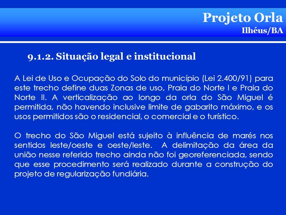 Projeto Orla 9.1.2. Situação legal e institucional Ilhéus/BA