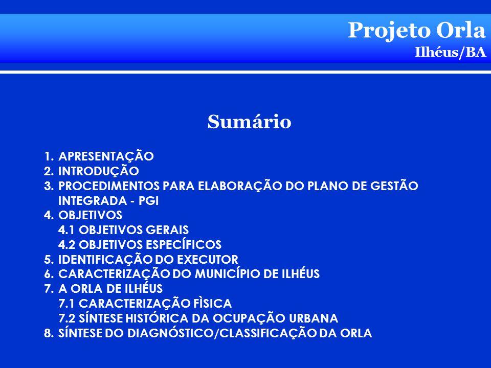 Projeto Orla Sumário Ilhéus/BA APRESENTAÇÃO INTRODUÇÃO