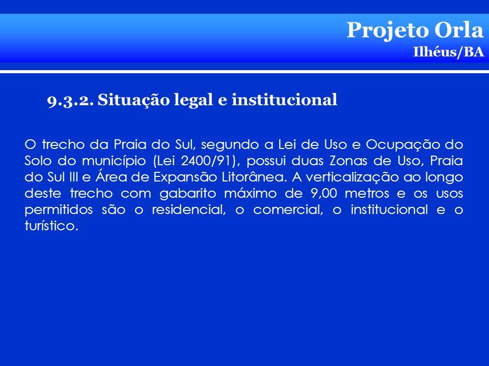Projeto Orla 9.3.2. Situação legal e institucional Ilhéus/BA