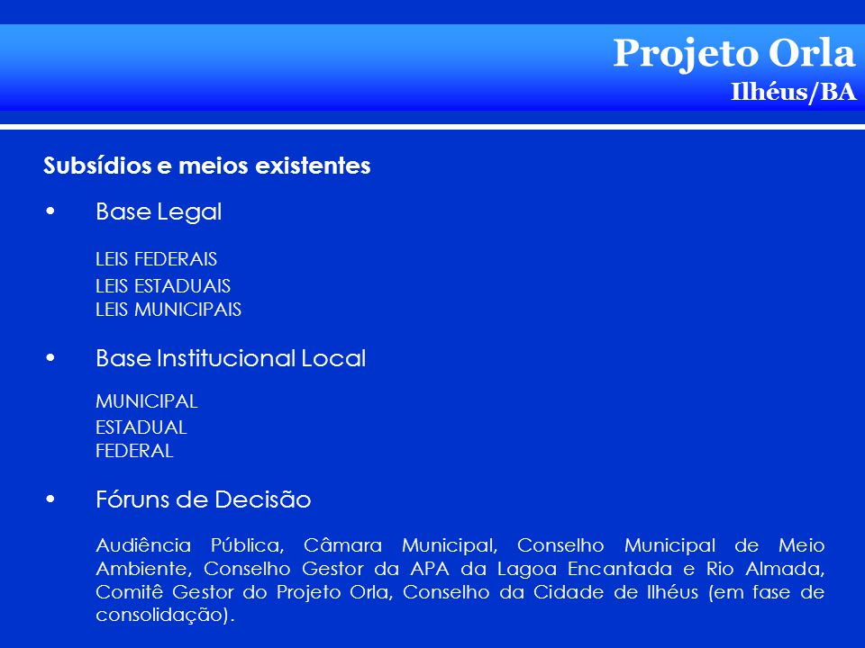 Projeto Orla Ilhéus/BA Subsídios e meios existentes Base Legal