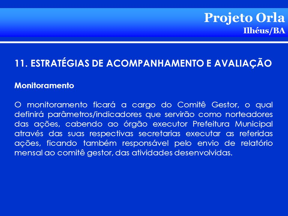 Projeto Orla 11. ESTRATÉGIAS DE ACOMPANHAMENTO E AVALIAÇÃO Ilhéus/BA