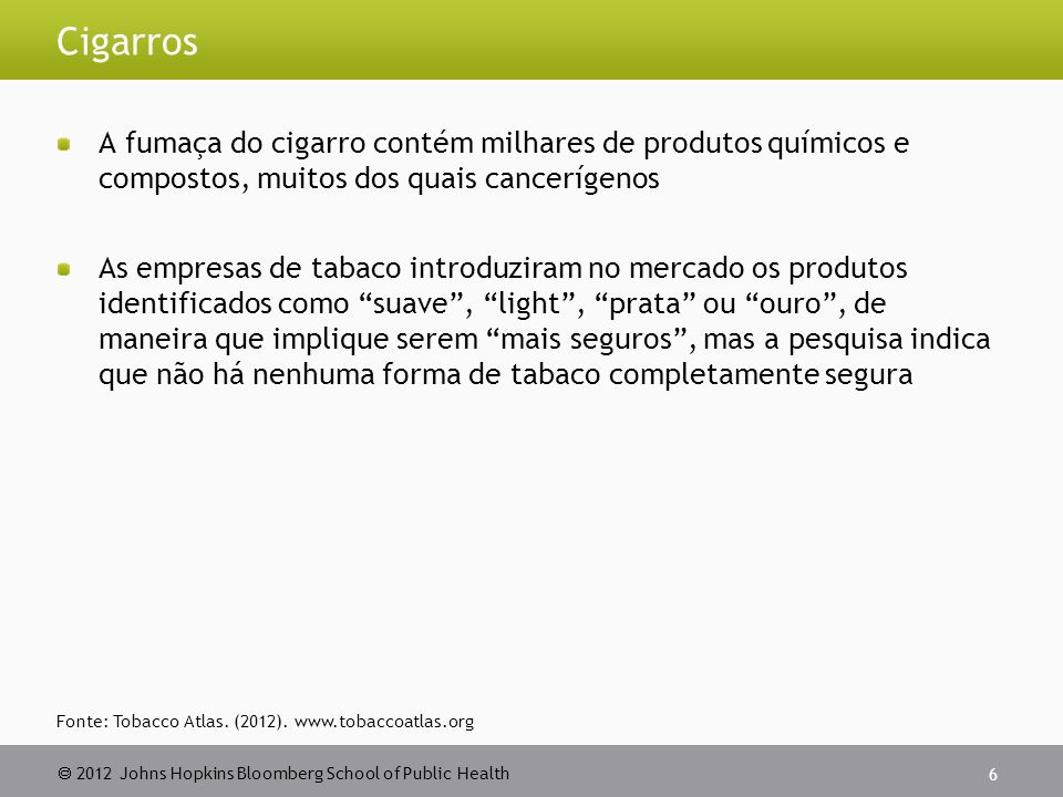 Cigarros A fumaça do cigarro contém milhares de produtos químicos e compostos, muitos dos quais cancerígenos.