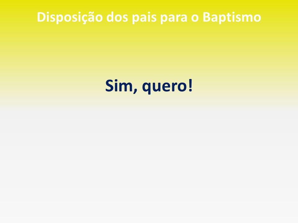 Disposição dos pais para o Baptismo