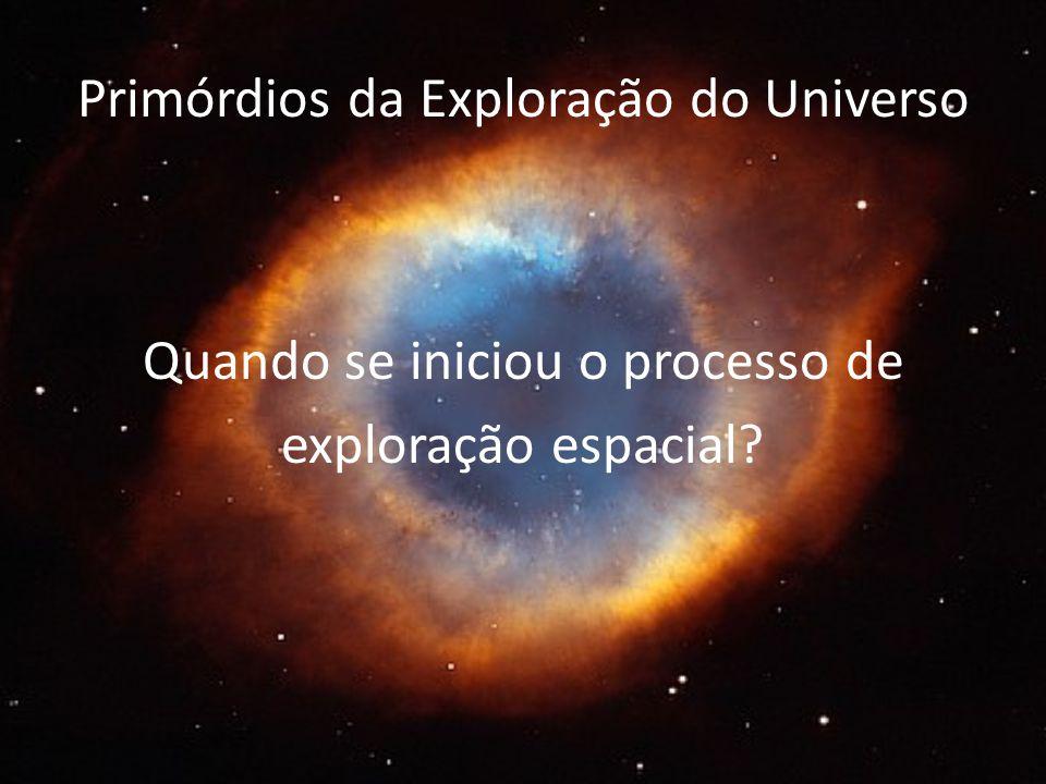 Primórdios da Exploração do Universo