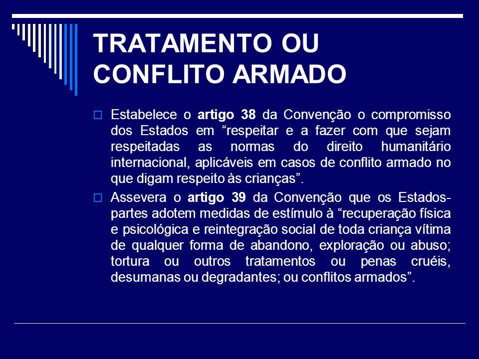 TRATAMENTO OU CONFLITO ARMADO
