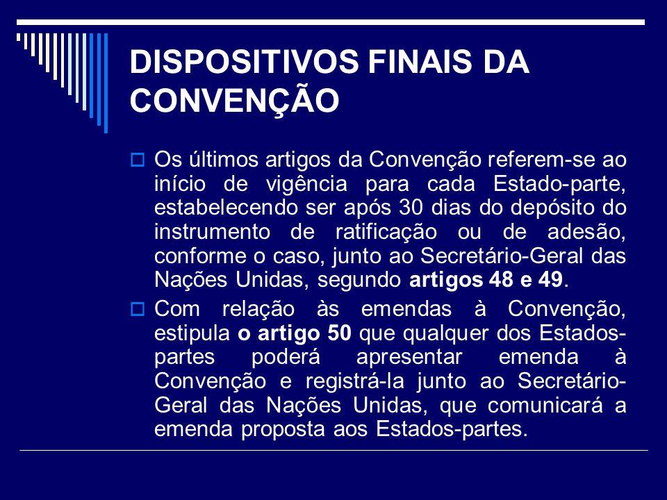 DISPOSITIVOS FINAIS DA CONVENÇÃO