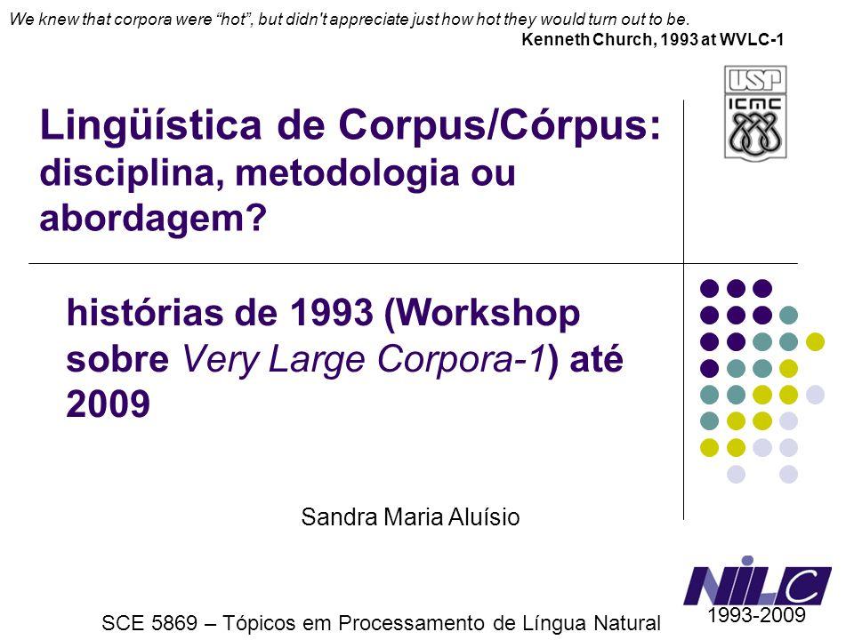 Lingüística de Corpus/Córpus: disciplina, metodologia ou abordagem