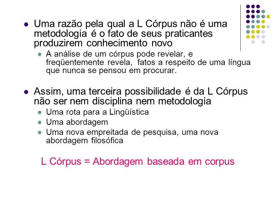 L Córpus = Abordagem baseada em corpus