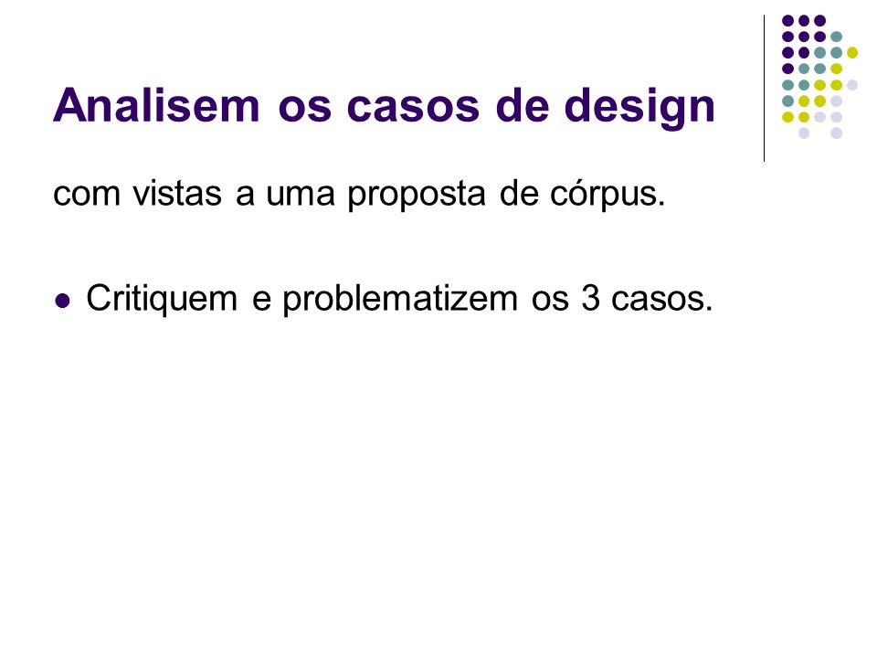 Analisem os casos de design