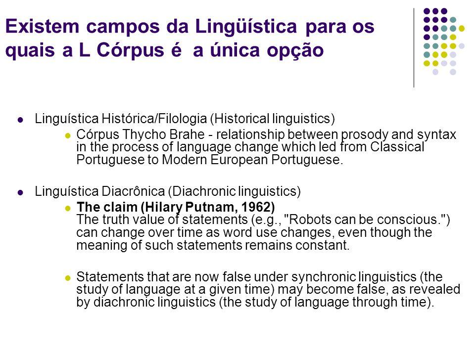 Existem campos da Lingüística para os quais a L Córpus é a única opção