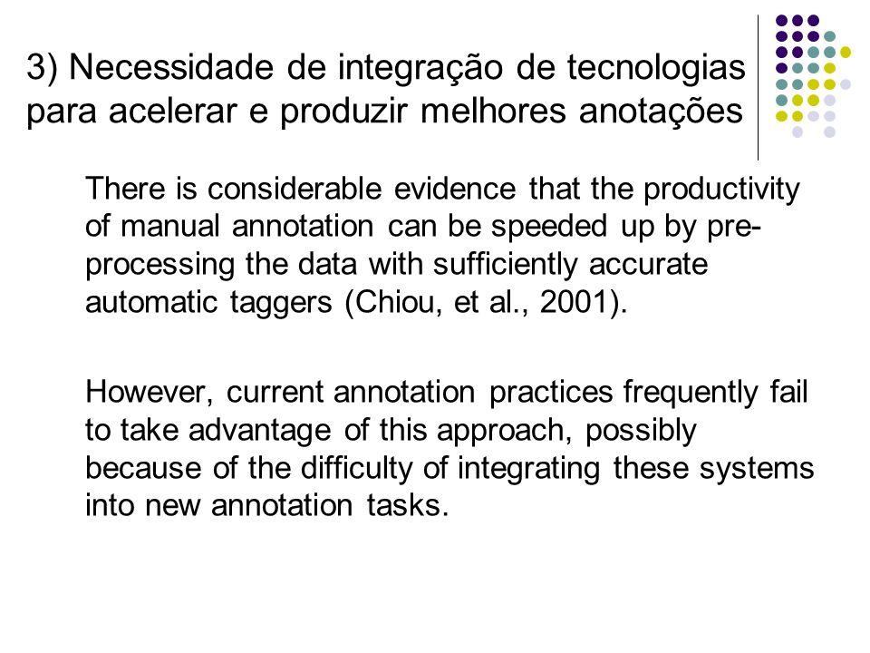 3) Necessidade de integração de tecnologias para acelerar e produzir melhores anotações