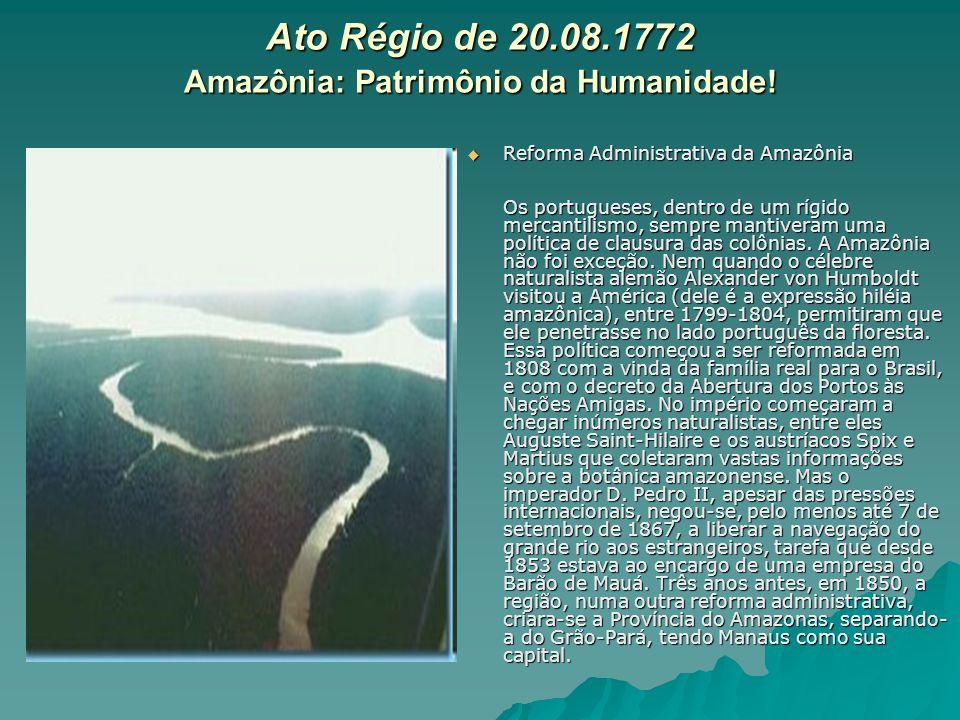 Ato Régio de 20.08.1772 Amazônia: Patrimônio da Humanidade!