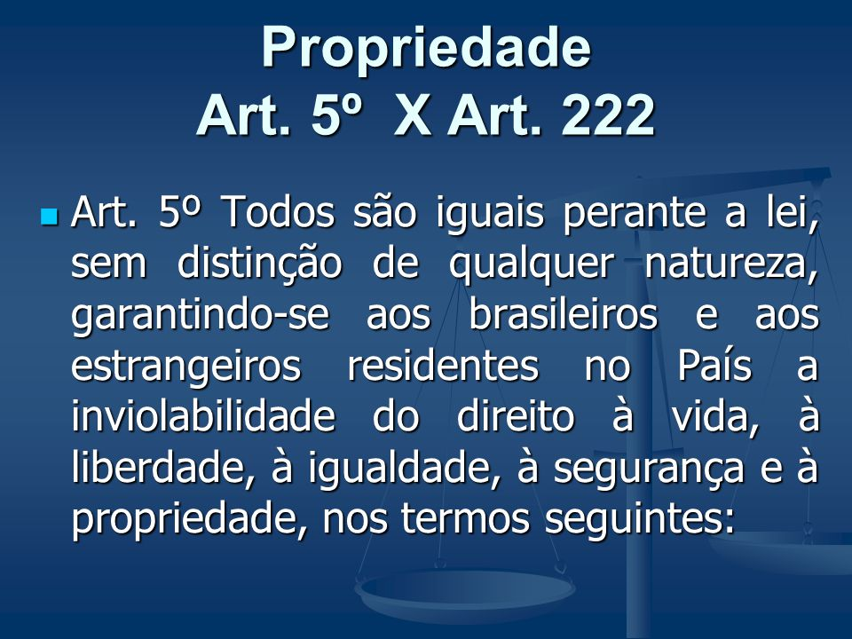 Propriedade Art. 5º X Art. 222