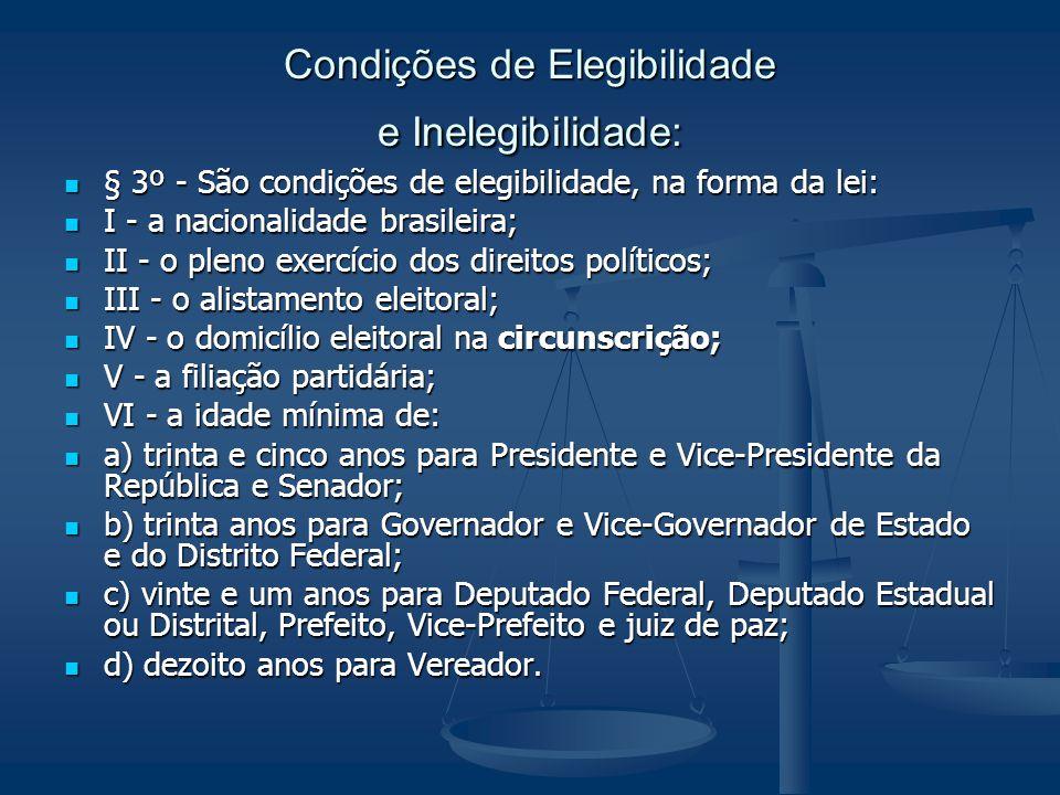 Condições de Elegibilidade e Inelegibilidade: