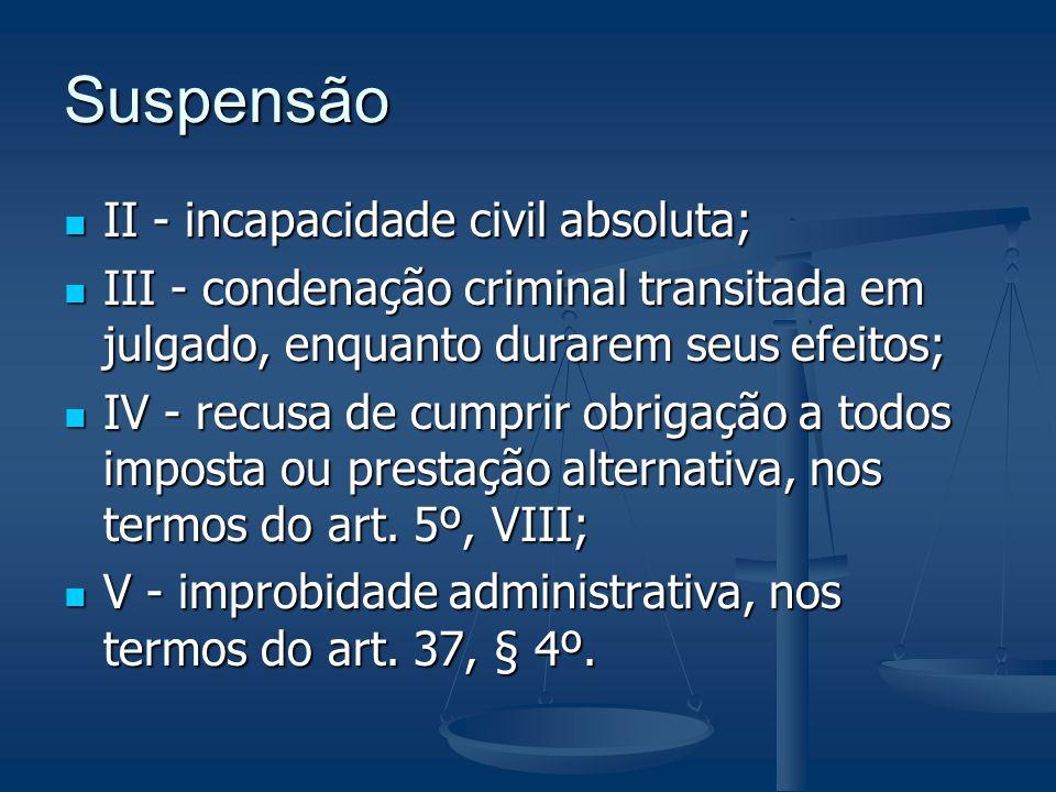 Suspensão II - incapacidade civil absoluta;