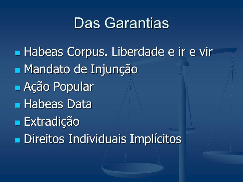 Das Garantias Habeas Corpus. Liberdade e ir e vir Mandato de Injunção