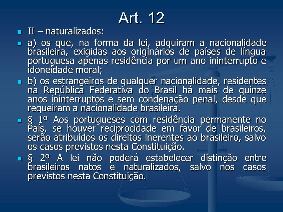 Art. 12 II – naturalizados: