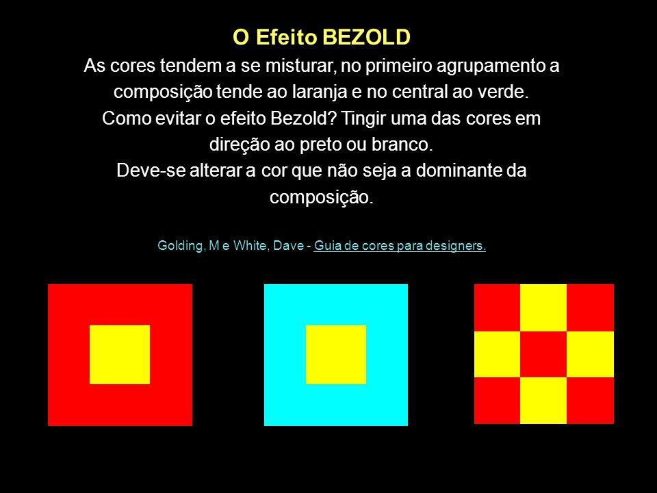 O Efeito BEZOLD As cores tendem a se misturar, no primeiro agrupamento a composição tende ao laranja e no central ao verde.